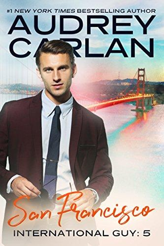 San Francisco (International Guy Book 5) (English Edition) par [Carlan, Audrey]