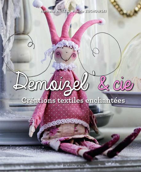 Livre : Demoizel' et compagnie : Créations textiles enchantées