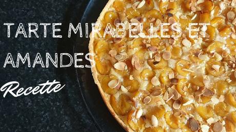 Tarte à la Mirabelles et aux amandes