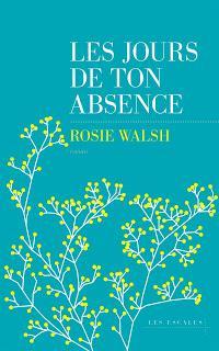 Les jours de ton absence de Rosie Walsh