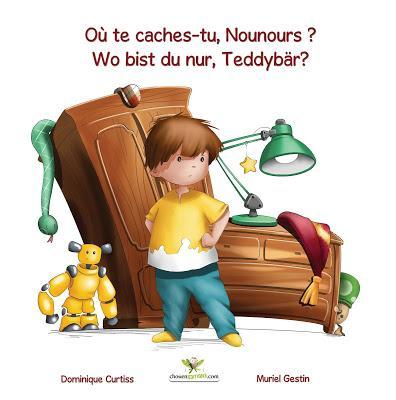Où te caches-tu, Nounours ? (Une histoire + un cahier d'activités bilingues)