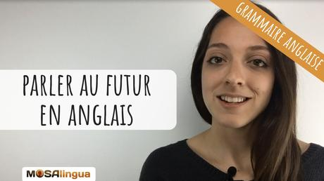 Parler au futur en anglais
