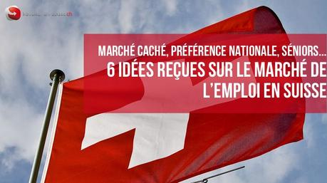 idées reçues marché de l'emploi suisse