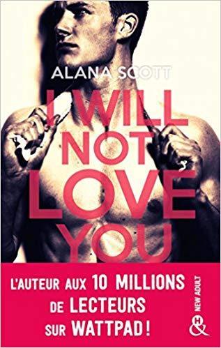 A vos agendas : Découvrez I will not love you d'Alana Scott