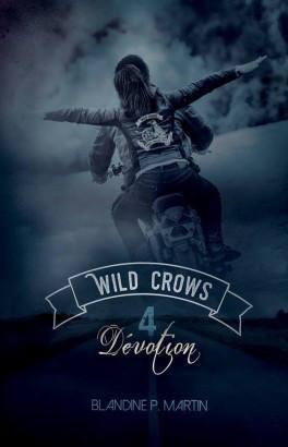 Wild Crows, Tome 4 : Dévotion de Blandine P. Martin