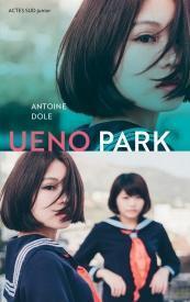Ueno Park, Antoine Dole… Rentrée littéraire 2018
