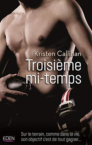 A vos agendas : découvrez Troisième mi-temps de Kristen Callihan