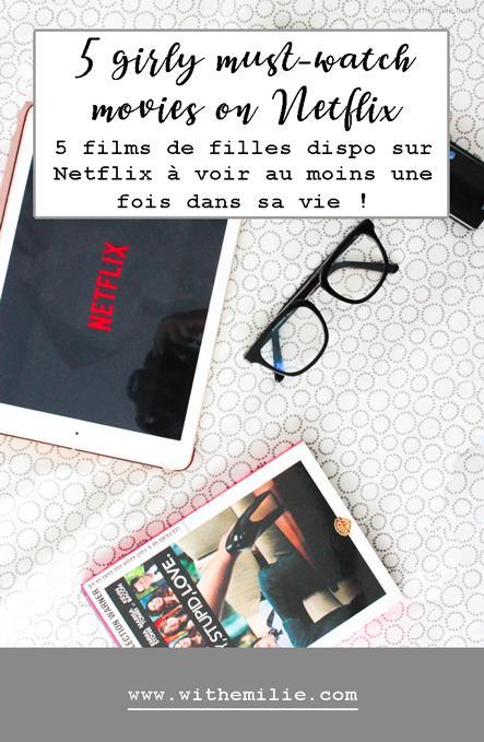5 films de filles dispo sur Netflix à voir au moins une fois dans sa vie !