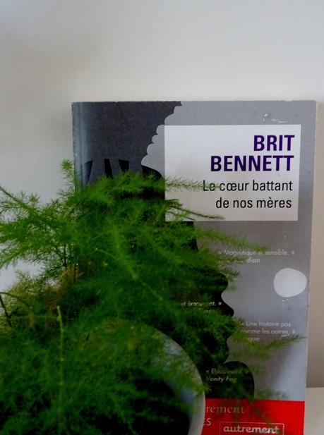Le coeur battant de nos mères de Brit BENNETT