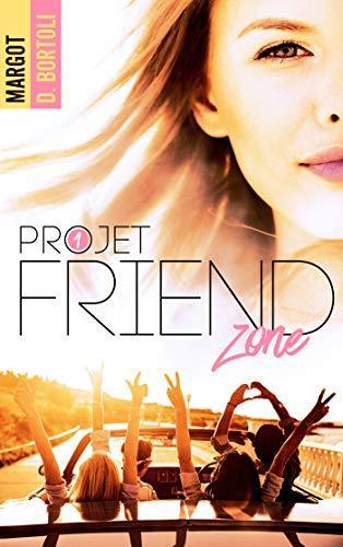A vos agendas : Découvrez Projet Friendzone de Margot D Bortoli