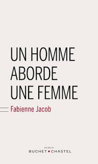 Un homme aborde une femme de Fabienne Jacob, chez Buchet-Chastel