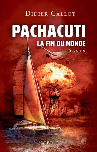 Pachacuti, la fin du monde - Didier Callot