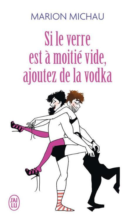 Si le verre est à moitié vide, ajoutez de la vodka de Marion Michau