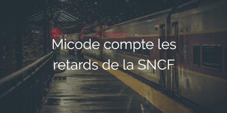 Micode compte les retards de la SNCF