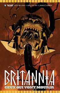 « Britannia T2 : ceux qui vont mourir...» par Peter Milligan et Juan José Ryp