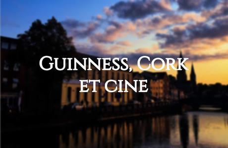 [GUINNESS, CORK ET CINE] : #1. Black '47, ou le devoir de mémoire à l'irlandaise
