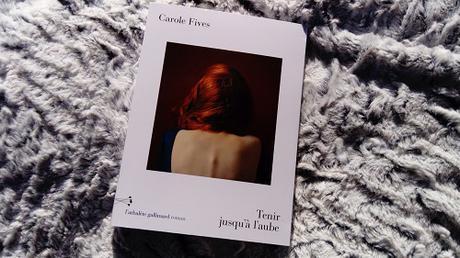 Tenir jusqu'à l'aube – Carole Fives