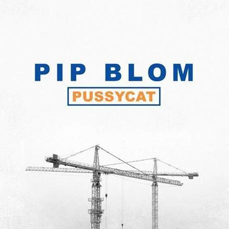 Nouveau Single: Pussycat Pip Blom