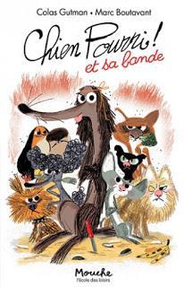 Chien Pourri et sa bande de Colas Gutman illustré par Marc Boutavant