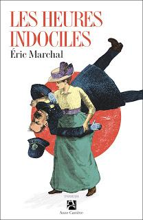 News : Les heures indociles - Éric Marchal (Anne Carrière)