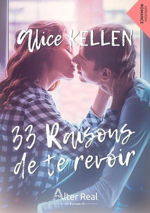 33 raisons de te revoir d'Alice Kellen