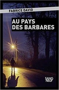 Au pays des barbares, Fabrice David