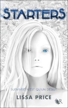 Starters, tome 1 ∼ Lissa Price