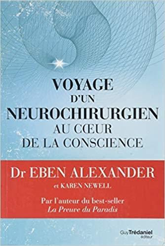 Dr Eben Alexander, voyage d'un neurochirurgien