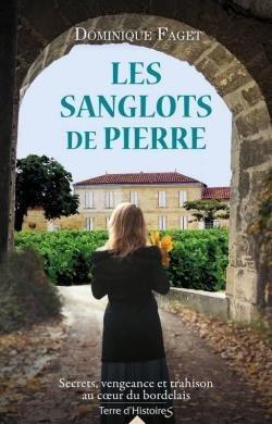 Les sanglots de pierre, Dominique Faget, éditions Terre d'Histoires City