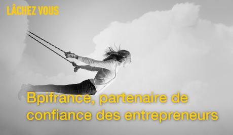 Bpifrance, partenaire de confiance des entrepreneurs