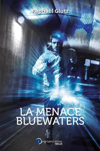 La menace Bluewaters (Raphaël Glutz)