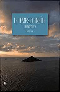 Le temps d'une île de Thierry Clech : l'humanité au fil de l'eau