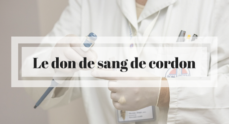 Le don de sang de cordon ombilical