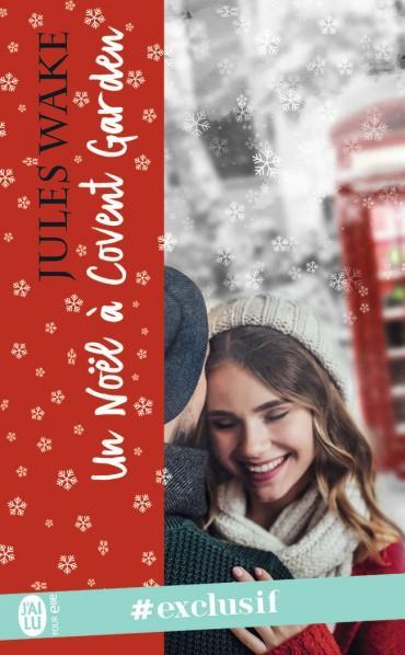 A vos agendas : Découvrez Noël à Covent Garden de Jules Wake