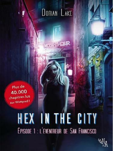 Hex in the city, épisode 1 : l'éventreur de San Francisco (Dorian Lake)