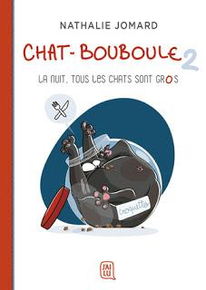Chat-Bouboule, tome 2 : La nuit, tous les chats sont gros de Nathalie Jomard