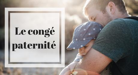 Congé paternité : fonctionnement et explications
