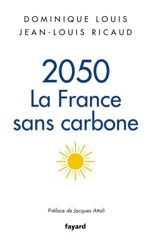 2050 : La France sans carbone - Dominique Louis & Jean-Louis Ricaud