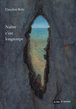 Claudine Bohi, Naître c'est longtemps  par Angèle Paoli