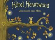 {Chronique} Hôtel Heartwood, tome maison pour Mona Kallie George