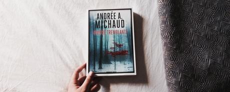 Rivière tremblante – Andrée A. Michaud