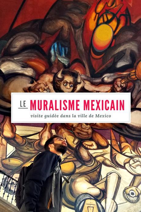 J'ai testé à Mexico: le tour sur le muralisme mexicain