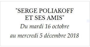 Galerie Pixi-Marie Victoire POLIAKOFF  « Serge Poliakoff & ses amis » 16 Octobre au 5 Décembre 2018