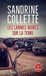 Sandrine Collette – Les larmes noires sur la terre
