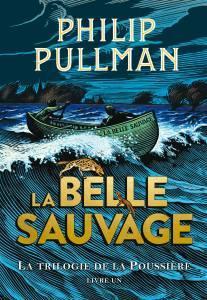 Le livre de la poussière, 1. La Belle Sauvage, de Philip Pullman (Gallimard Jeunesse, 2017)