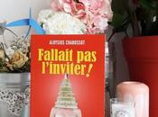Fallait l'inviter d'Aloysius Chabossot
