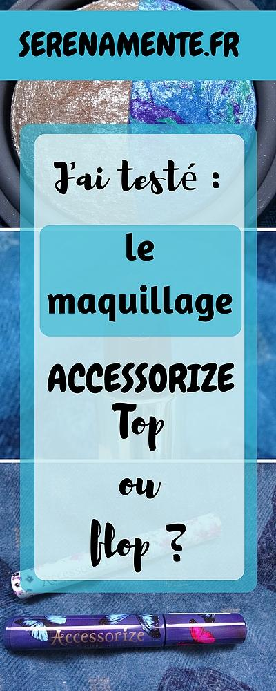 J'ai testé le maquillage Accessorize ! Top ou flop ?