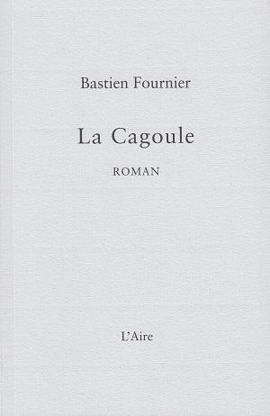 La Cagoule, de Bastien Fournier