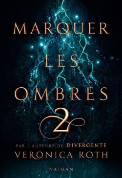 Marquer les ombres, T2
