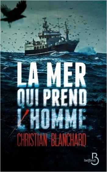 La mer qui prend l'homme - de Christian BLANCHARD